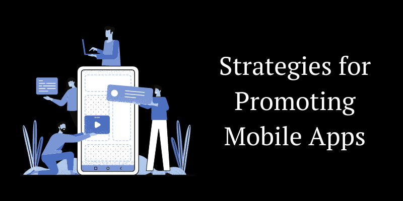 Strategies for Promoting Mobile Apps